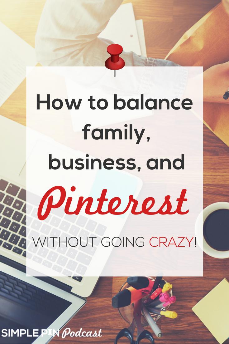 Balancing life, business and Pinterest | Pinterest Tips | Pinterest marketing