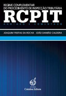 Regime complementar do procedimento de inspecção tributária (RCPIT). Coimbra Editora, 2013.