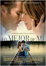 """""""Lo mejor de mí"""" se estrena el próximo 23 de enero. Esta película, dirigida por Michael Hoffman, perteneciente al género romántico y de drama,nos cuenta la historia de una expareja adolescente se dan cuenta de que no han podido olvidar ese amor que se procesaban."""