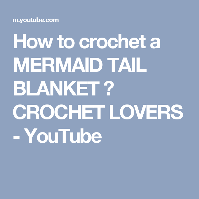 How to crochet a MERMAID TAIL BLANKET ♥ CROCHET LOVERS - YouTube ...