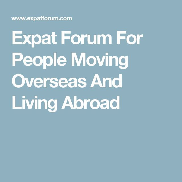 Expat Forum For People Moving Overseas And Living Abroad | The