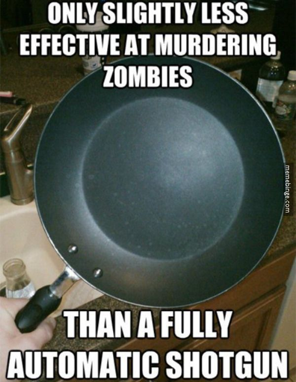 weapon of choice for the zombie apocalypse http mbinge co 1okzgcy