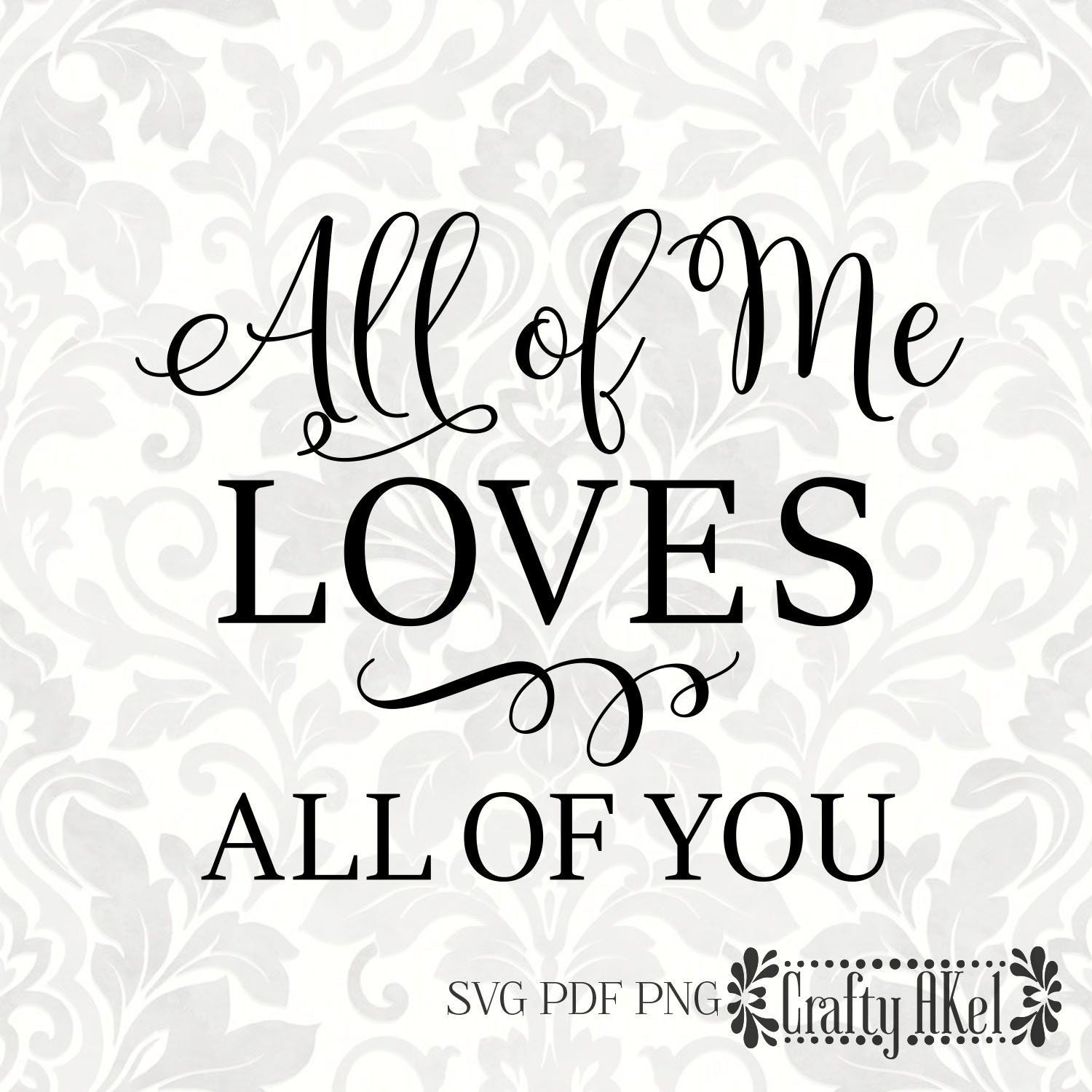 44++ All of me loves all of you svg trends