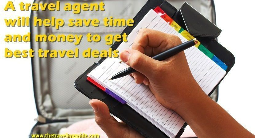 A travel agent will not only help you in saving time and