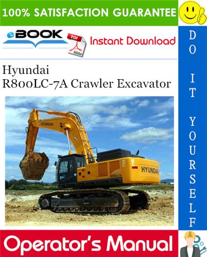 Hyundai R800lc 7a Crawler Excavator Operator S Manual Excavator Hyundai Hydraulic Systems