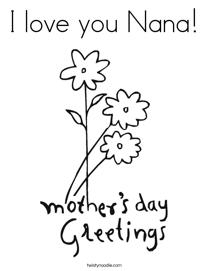 I Love You Nana Coloring Page Twisty Noodle Mothers Day Coloring Pages Mothers Day Coloring Sheets Mom Coloring Pages