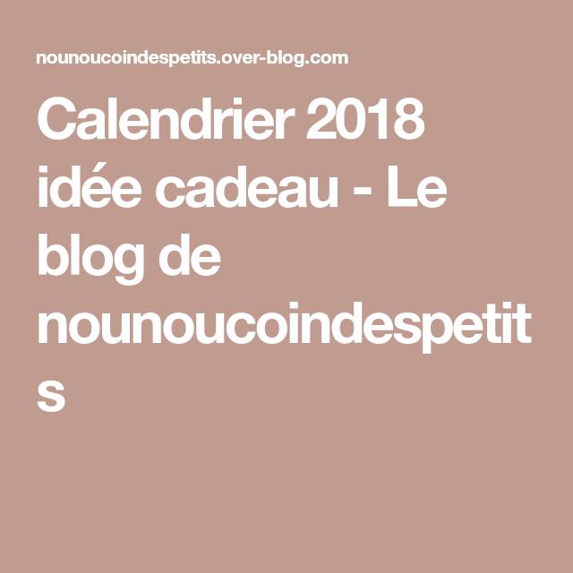 blog idee cadeau noel 2018 Calendrier 2018 idée cadeau   Le blog de nounoucoindespetits  blog idee cadeau noel 2018