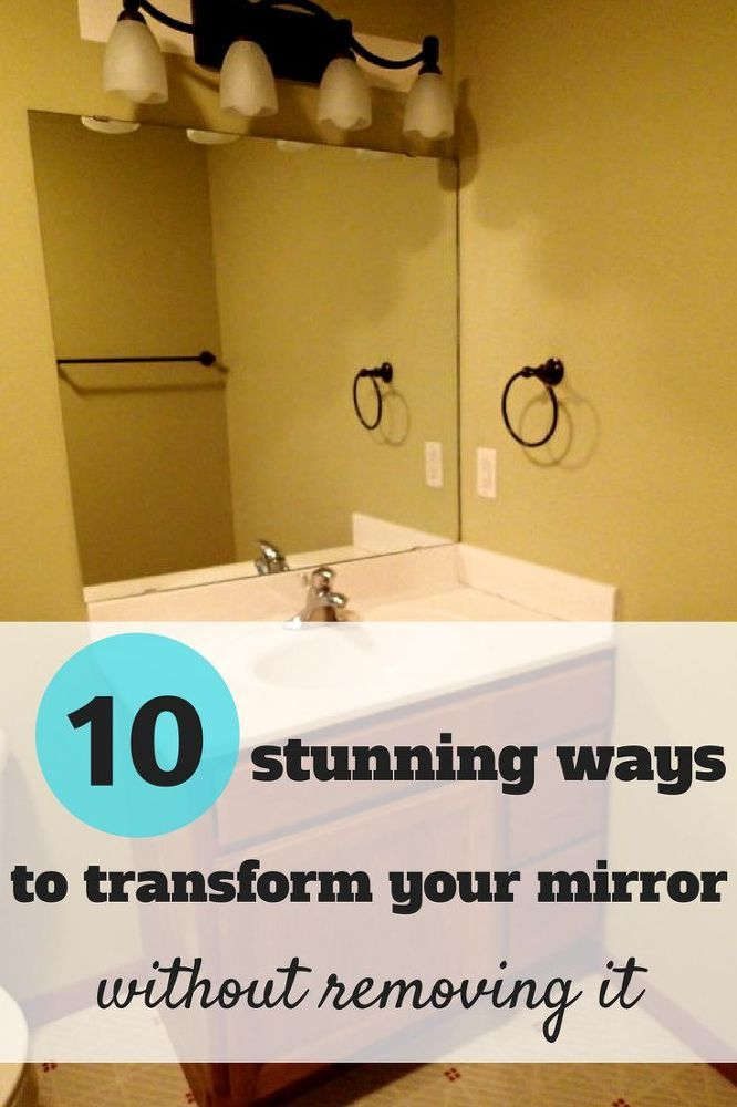 Itu0027s Time To Revamp That Builder Grade Mirror.