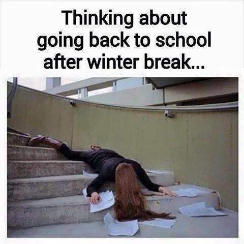 Thinking About Going Back To School After Winter Break Nursing School Humor College Memes School Humor Teacher Humor
