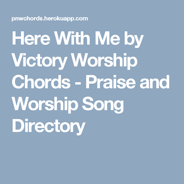Here With Me by Victory Worship Chords - Praise and Worship Song ...