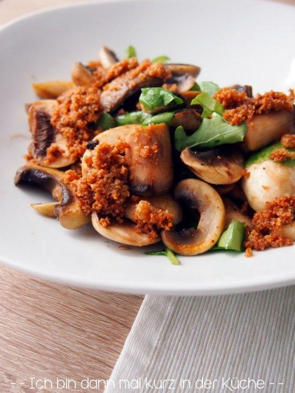 Ich bin dann mal kurz in der Küche: Pilze und Brösel   Kochen ...