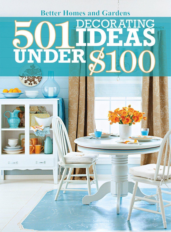 501 Decorating Ideas Under 100 Better Homes Gardens Decorating Home Decor Home Diy Diy Home Decor