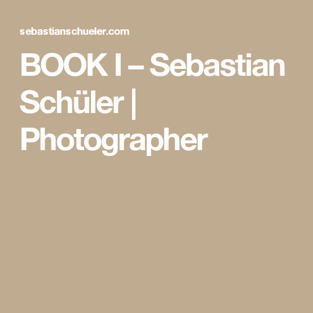 BOOK I – Sebastian Schüler | Photographer