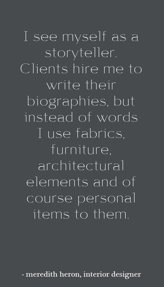 Interior design quote meredith heron interview for Innenarchitektur zitat