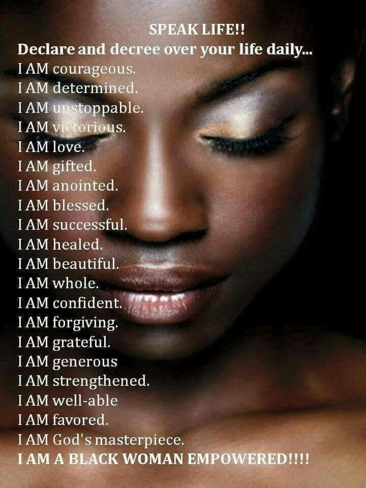 I am an empowered black woman Affirmations, Speak life