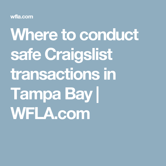 Where To Conduct Safe Craigslist Transactions In Tampa Bay Wfla