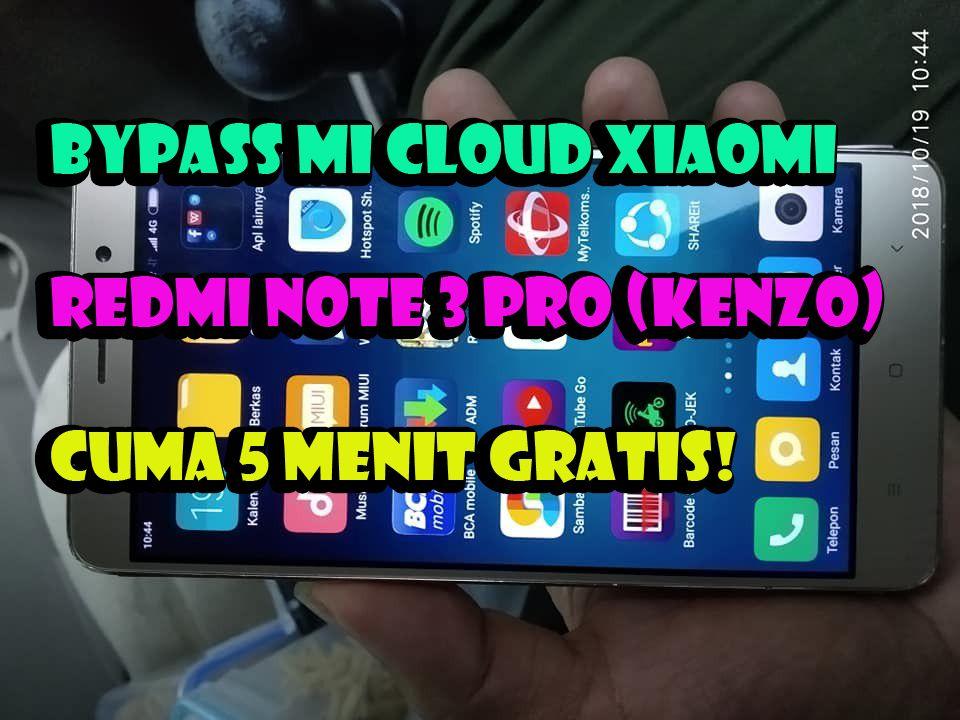 Cara Terbaru Unlock Bypass Mi Cloud Xiaomi Redmi Note 3 Pro Kenzo