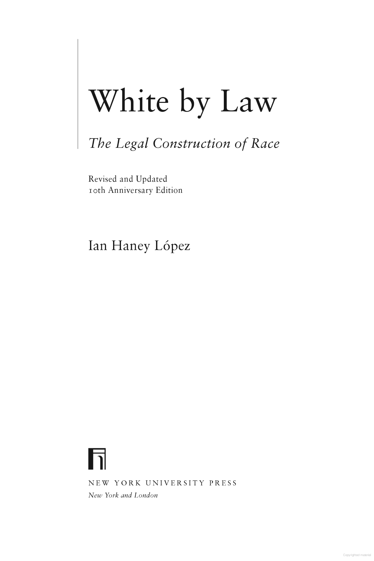 White by Law: The Legal Construction of Race, by Ian Haney Lopez