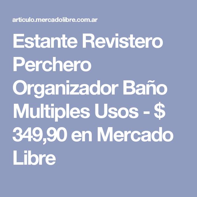 Estante Revistero Perchero Organizador Baño Multiples Usos -   349 ... 5aa7d77d42df