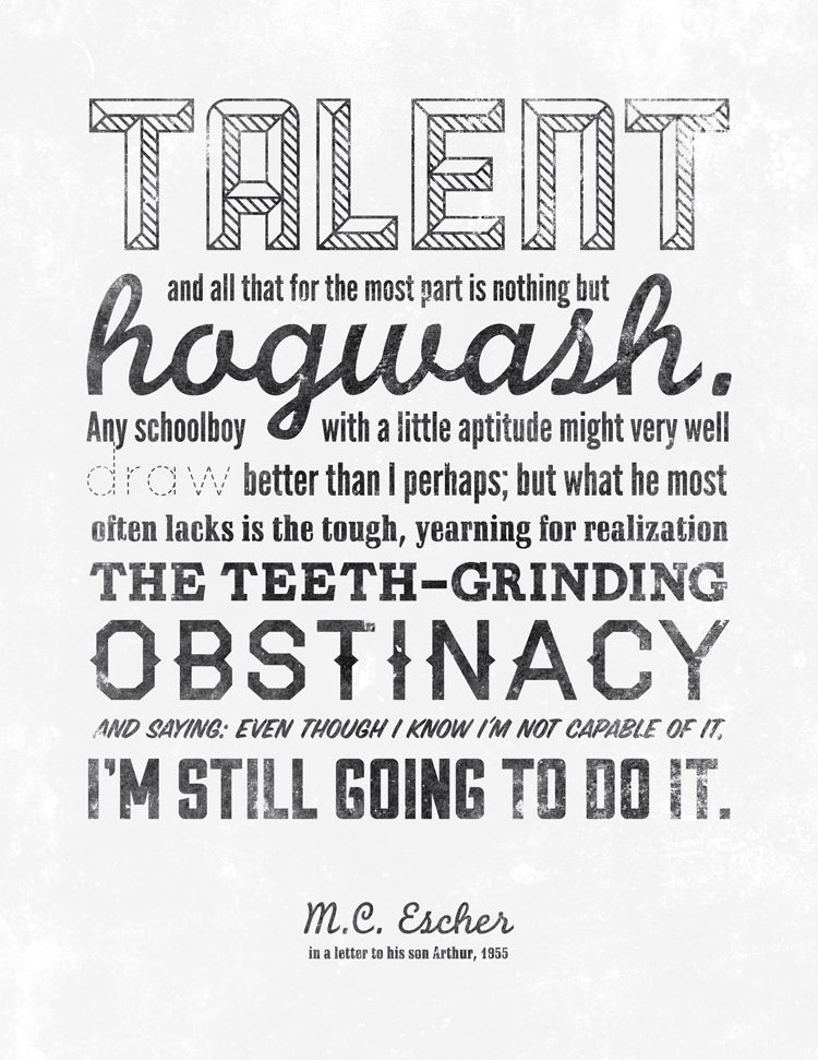 What I lack in talent, I make up for in stubborn-ness