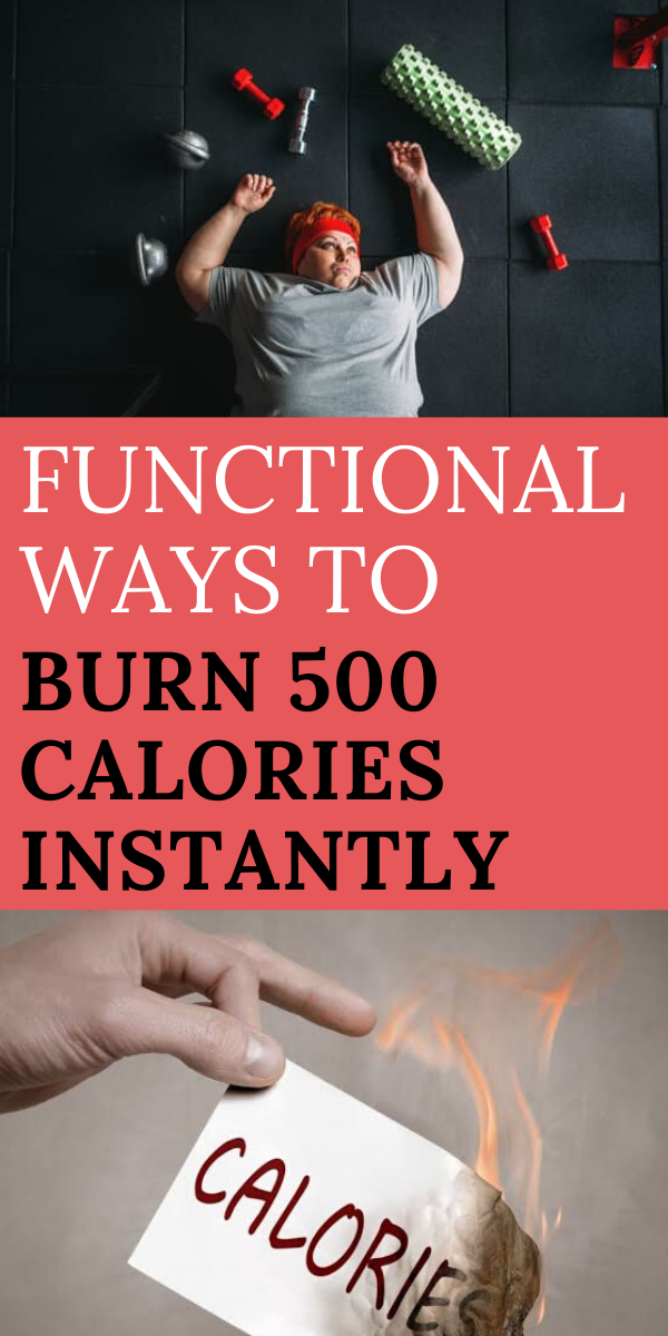How To Burn 500 Calories Instantly - Functions ways to ...