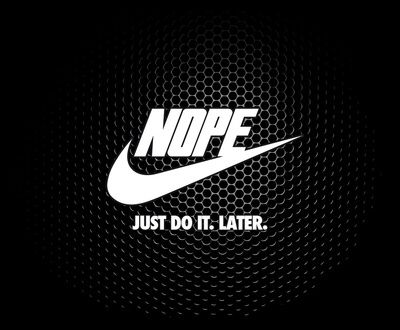 Nope Just Do It Later Art Print By Andrew Treherne Society6 Just Do It Funny Phone Wallpaper Funny Quotes