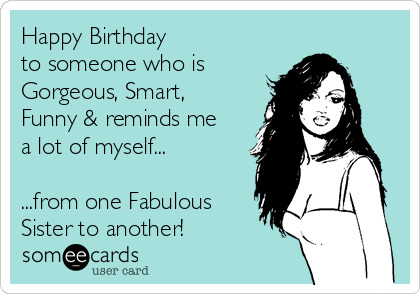 happy birthday funny sister sister birthday wishes funny   Google Search | Greetings  happy birthday funny sister