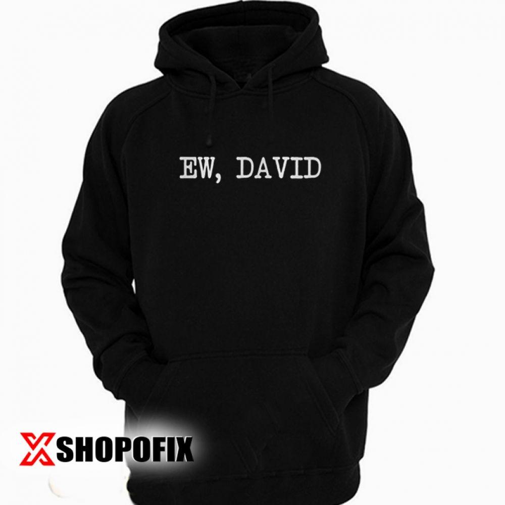 Ew David Schitt S Creek Hoodie Cheap Online Shopping Sites Cheap Online Shopping Sites Cheap Online Shopping Clothing Shopping Sites [ 1000 x 1000 Pixel ]
