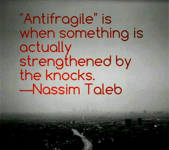 "VQOTD: ""Antifragile"" is when something is actually strengthened by ..."