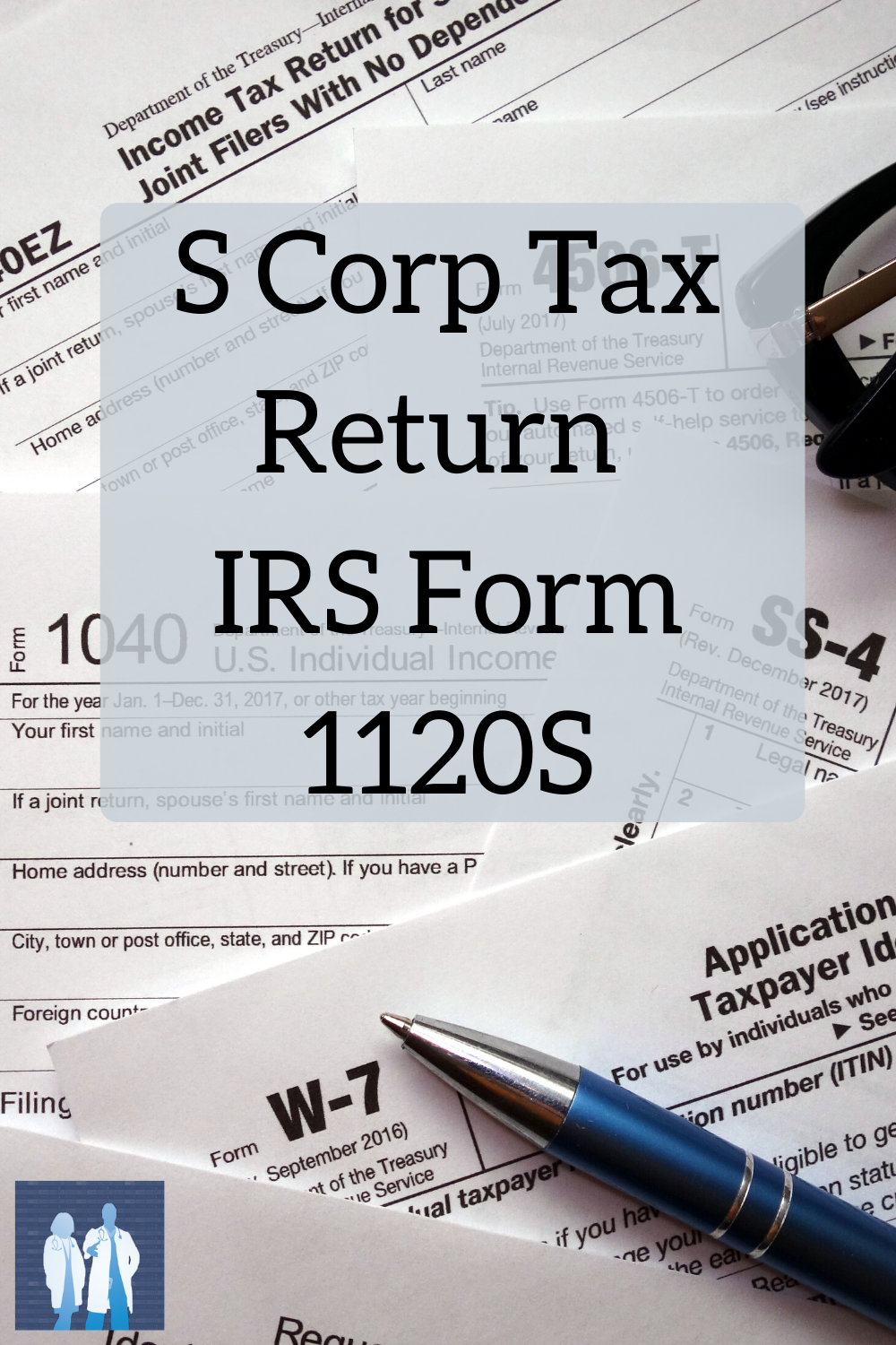 S Corp Tax Return Irs Form 1120s If You Want To Have A Better Understanding Of How Taxes Work And How To Maximize Deductions Take In 2020 Irs Forms Tax Return Tax