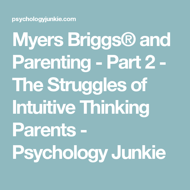 Myers Briggs® and Parenting - Part 2 - The Struggles of