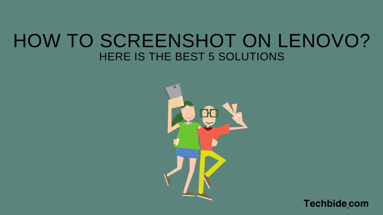 Are you a Lenovo user and do not know how to screenshot on
