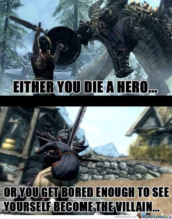 That point in Skyrim where you've just had it with the ...