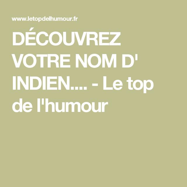 Exceptionnel DÉCOUVREZ VOTRE NOM D' INDIEN. - Le top de l'humour | Blagues  HX99