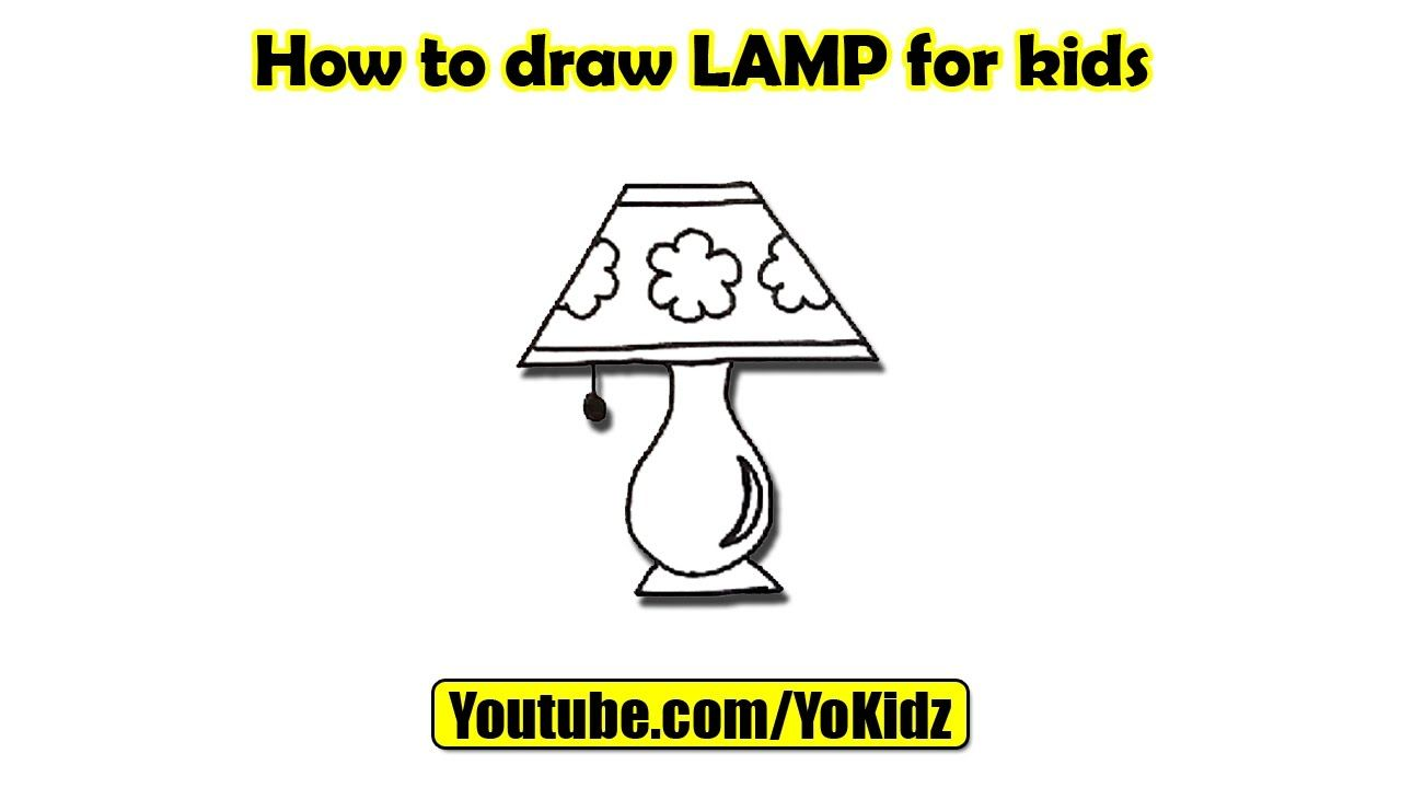 How To Draw A Lamp In This Post We Are Going To Learn How To Draw A Lamp Step By Step Drawing By Yokidz Lampshade Designs Drawing Videos For Kids