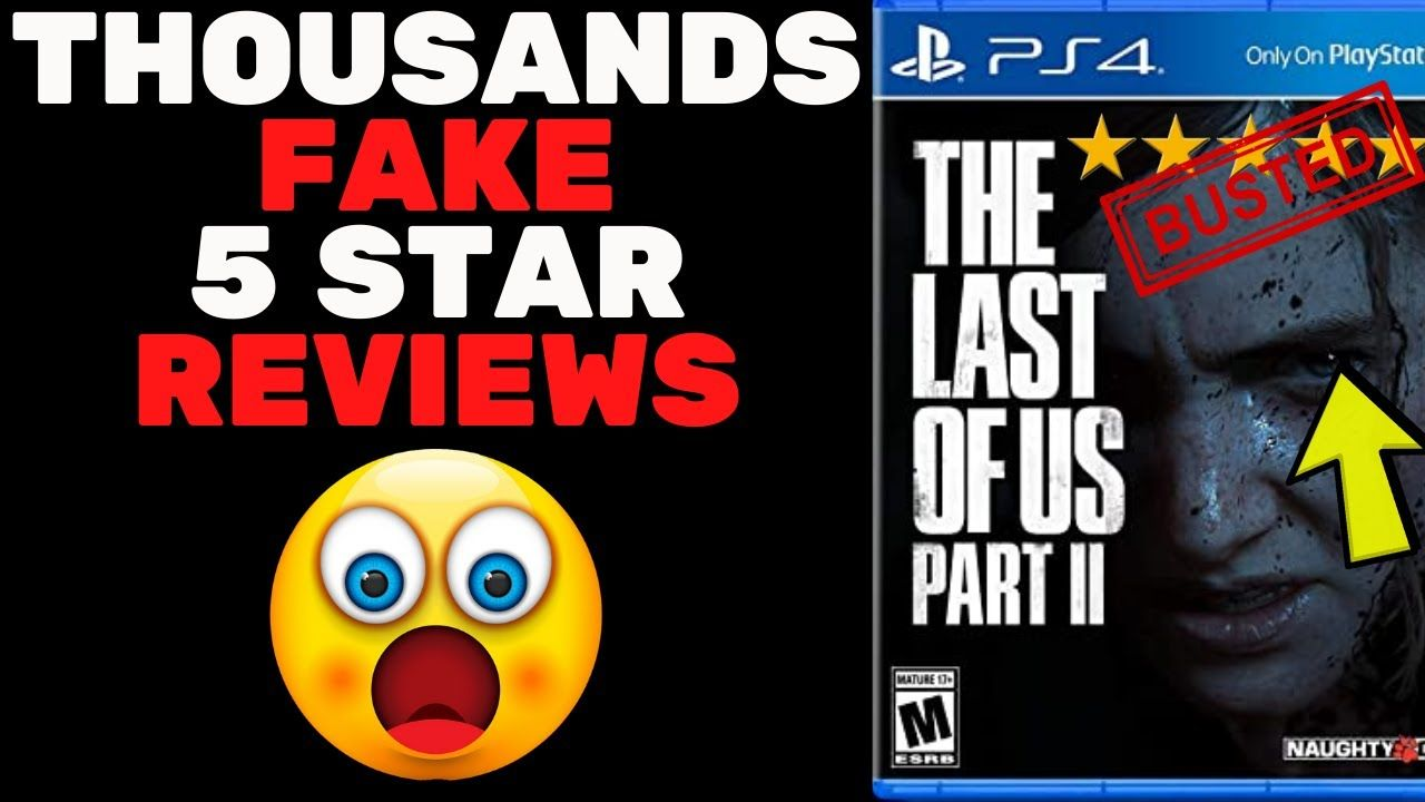 Naughty Dog Busted With Thousands Of Fake 5 Star Reviews On The Last Of In 2020 The Last Of Us Naughty Fake