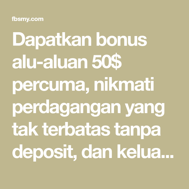 Dapatkan Bonus Alu Aluan 50 Percuma Nikmati Perdagangan Yang Tak Terbatas Tanpa Deposit Dan Keluarkan Keuntungan Anda Bila Bila Anda Mahu Math Math Equations