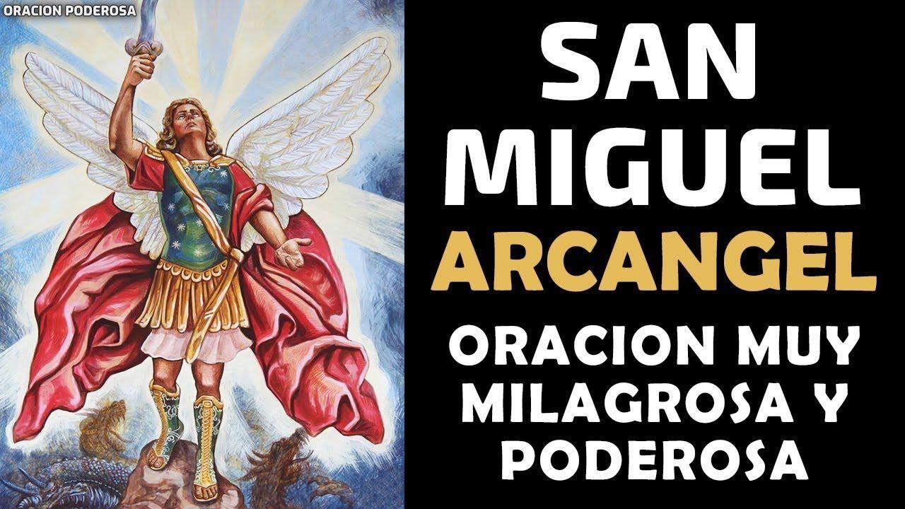 Oracion A San Miguel Arcangel Oración Muy Poderosa Y Milagrosa Youtube Oracion De San Miguel San Miguel Arcángel Arcangel Miguel