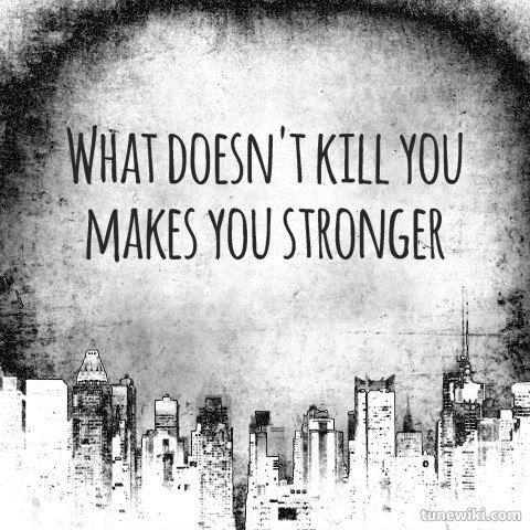 Lyricart For Stronger What Doesn T Kill You By Kelly Clarkson Kelly Clarkson Lyrics Inspirational Lyrics Kelly Clarkson