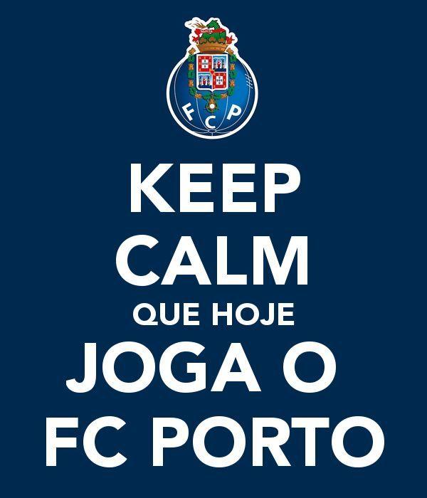 Keep Calm Que Hoje Joga O Fcporto Keep Calm Calm Porto