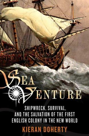 Sea Venture: Shipwreck, Survival, and the Salvation of the