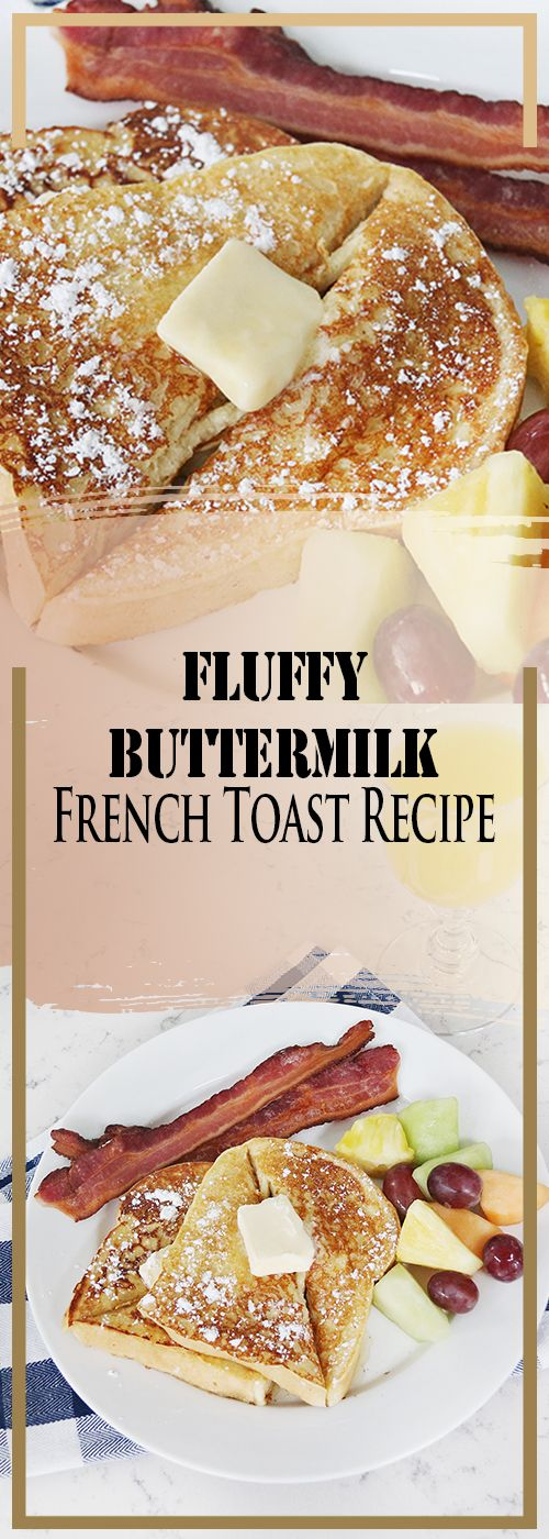 Fluffy Buttermilk French Toast Recipe Toast Buttermilk French Recipe Buttermilk French Toast Recipes French Toast Recipe