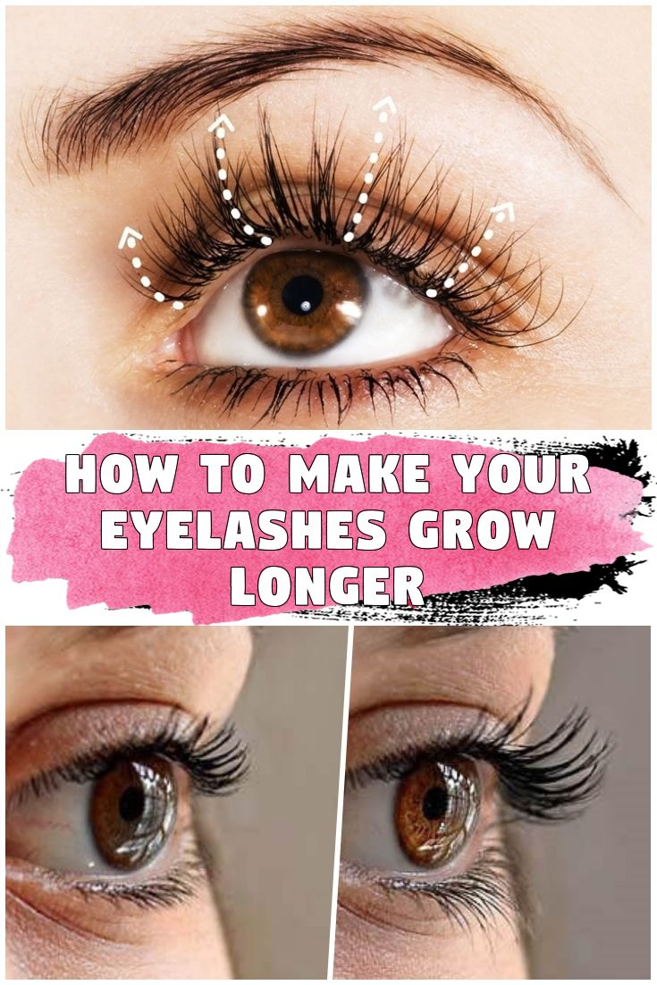How To Make Your Eyelashes Grow Longer in 2020   Grow ...