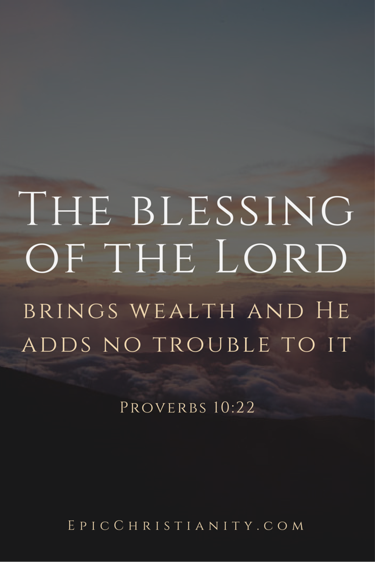 the blessing of the lord brings wealth and he adds no trouble to it