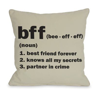 One Bella Casa BFF Definition Throw Pillow Size: 18