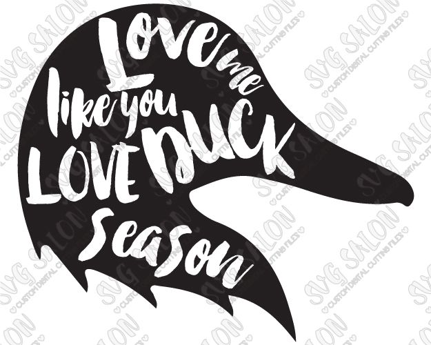 Love Me Like You Love Duck Season Southern Hunting Custom DIY - Diy custom vinyl stickers
