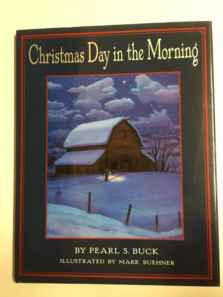 Christmas Day in the Morning by Pearl S. Buck Illus. Mark Buehner 1st Ed. 2002 | Winter sky ...