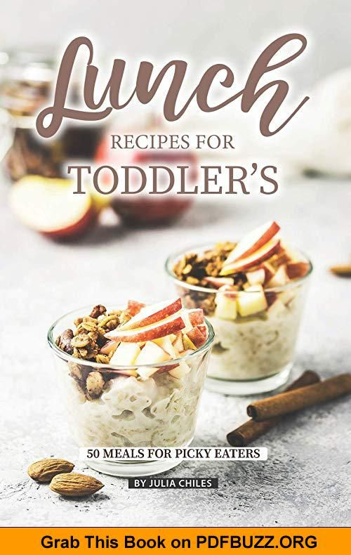 Lunch Recipes for Toddler's 50 Meals for Picky Eaters Lunch Recipes for Toddler's 50 Meals for Picky Eaters