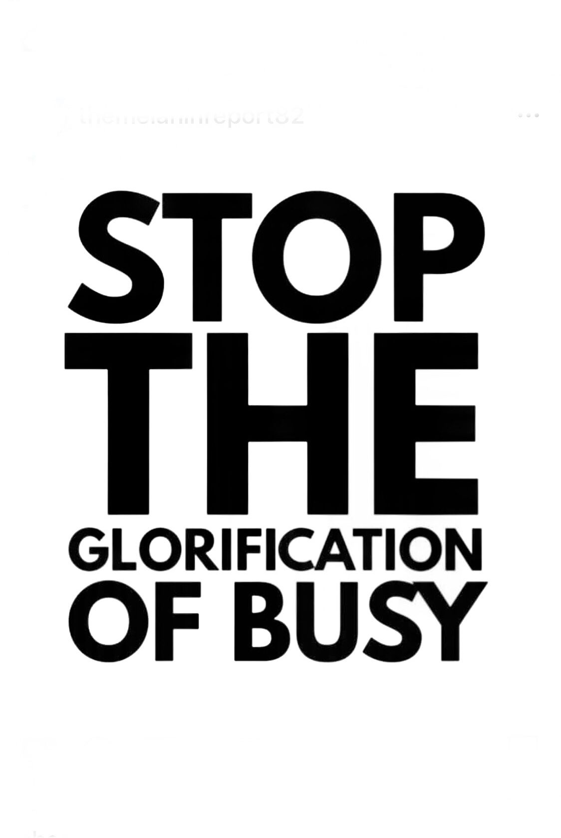 Stop The Glorification Of Busy Words Self Care Quotes Words Of Wisdom Quotes Wisdom Quotes Care Quotes
