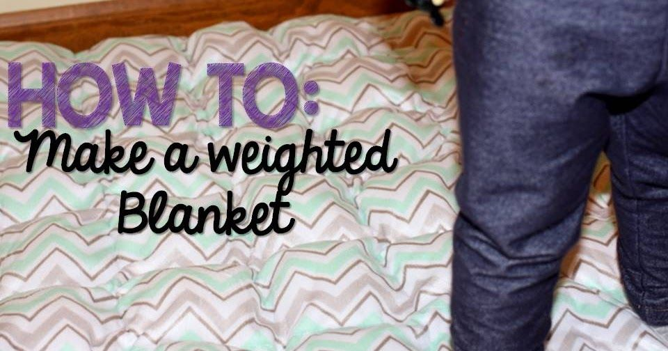 How to Make a Weighted Blanket Making a weighted blanket